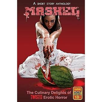 MASHED De culinaire hoogstandjes van Twisted Erotic Horror door Grivante