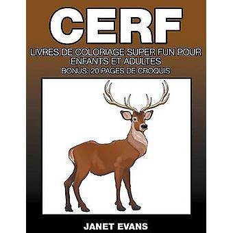 Cerf Livres De Coloriage Super Fun Pour Enfants Et Adultes Bonus 20 Seiten de Croquis von Evans & Janet