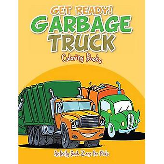 Get Ready Garbage Truck Coloring Books by Activity Book Zone for Kids
