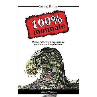 100 Monnaie  La Couverture Intgrale by Fisher & Irving