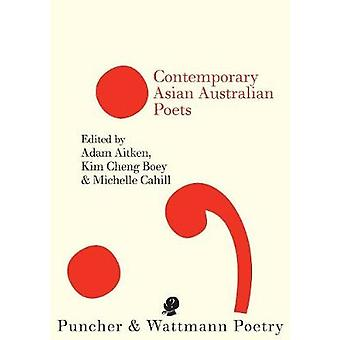 Contemporary Asian Australian Poets by Aitken & Adam