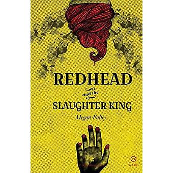 Redhead and The Slaughter King by Falley & Megan