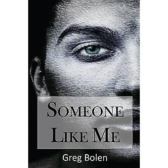 Someone Like Me by Bolen & Greg