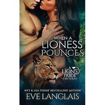 When A Lioness Pounces by Langlais & Eve