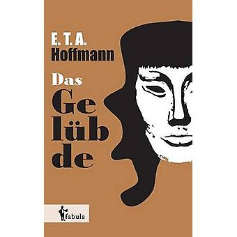Das Gelbde by Hoffmann & E. T. A.