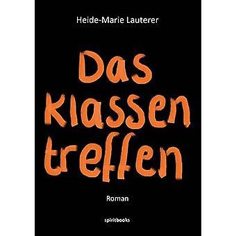 Das Klassentreffen by Lauterer & HeideMarie
