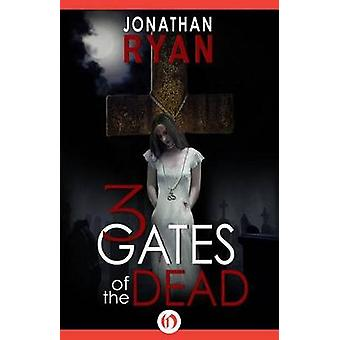 3 Gates of the Dead by Ryan & Jonathan
