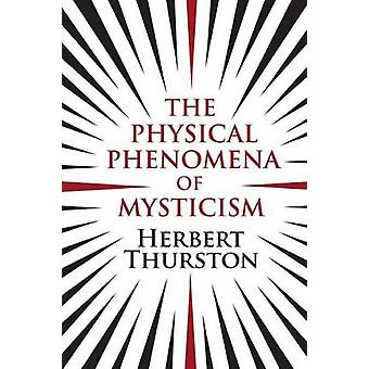 The Physical Phenomena of Mysticism by Thurston & Herbert
