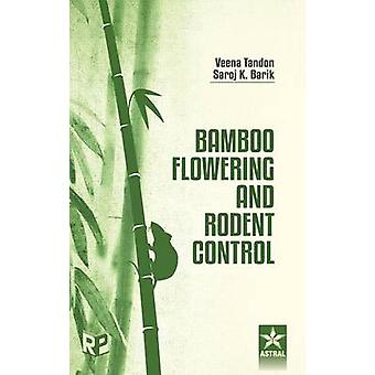 Bamboo Flowering and Rodent Control by Tandon & Veena & Barik & Saroj K.