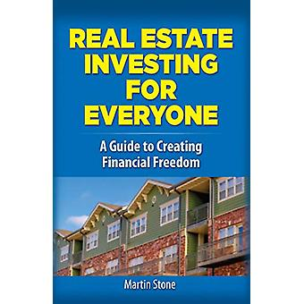 Real Estate Investing for Everyone - How to Build Wealth for a Secure
