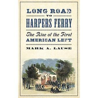Lång väg till Harpers Ferry - Uppkomsten av den första amerikanska vänstern av Ma