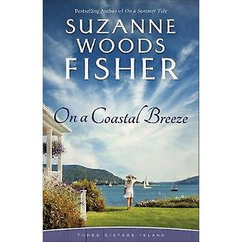 On a Coastal Breeze by Suzanne Woods Fisher - 9780800734992 Book