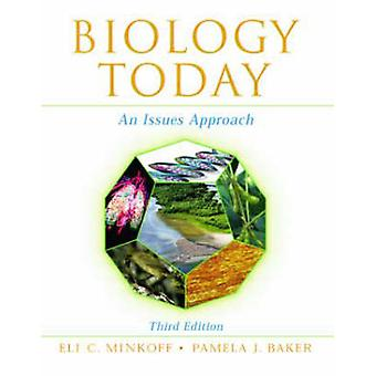 Biology Today - An Issues Approach (3rd Revised edition) by Eli C. Min
