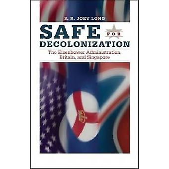 Safe for Decolonization - The Eisenhower Administration - Britain and