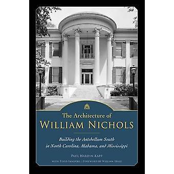 The Architecture of William Nichols - Building the Antebellum South in