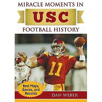 Miracle Moments in USC Trojans Football History - Best Plays - Games -