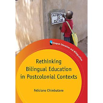 Rethinking Bilingual Education in Postcolonial Contexts by Feliciano