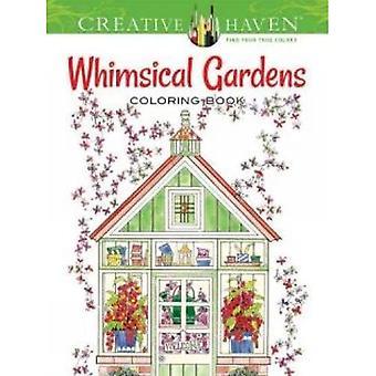 Refúgio criativo Whimsical jardins livro de colorir (criativo Haven, livros de colorir)