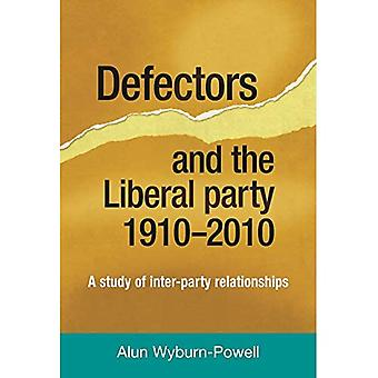 Defectors and the Liberal Party 1910 to 2010: A Study of Inter-Party Relationships