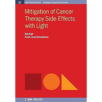 Mitigation of Cancer Side Effects using Light by Raj Nair - 978168174