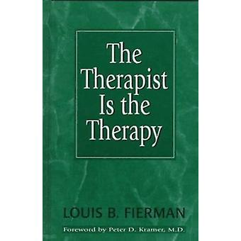 The Therapist Is the Therapy - Effective Psychotherapy II by Louis B.