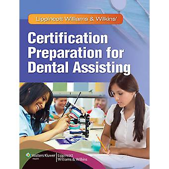 Lippincott Williams & Wilkins' Certification Preparation for Dental A