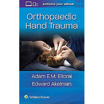 Orthopaedic Hand Trauma by Dr. Adam Eltorai - 9781496372741 Book