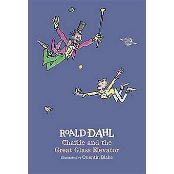 Charlie y el ascensor de cristal grandes de Roald Dahl - Quentin Blake-