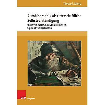Formen der Erinnerung. - Ulrich von Hutten - GAtz von Berlichingen - S