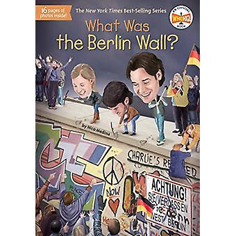 Mikä berliinin muuri oli? kirjoittanut Nico Medina - 9781524789671 Kirja