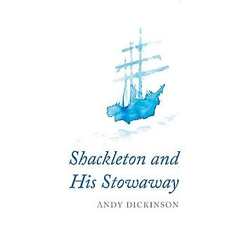 Shackleton and His Stowaway by Andy Dickinson - 9780413778307 Book
