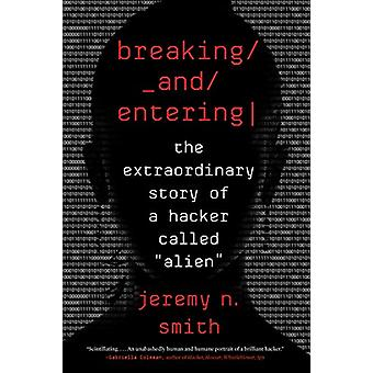 Breaking and Entering - The Extraordinary Story of a Hacker Called &qu