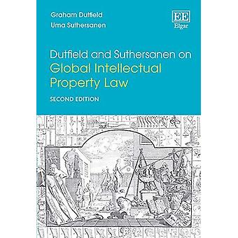 Dutfield and Suthersanen on Global Intellectual Property Law - Second