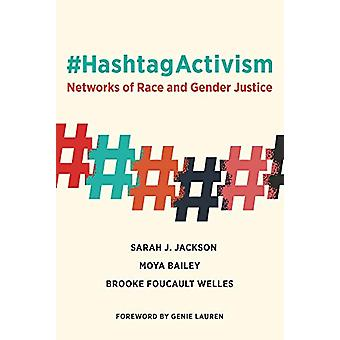 #HashtagActivism - Networks of Race and Gender Justice by Sarah J. Jac