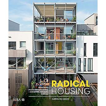 Radical Housing - Designing multi-generational and co-living housing f