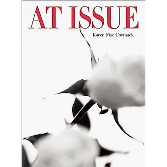 At Issue by Karen MacCormack - 9781552450932 Book