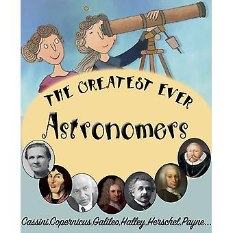 The Greatest Ever Astronomers by Bailey & Gerry