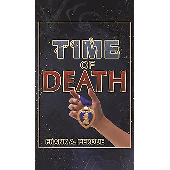 TIME OF DEATH by PERDUE & FRANK A.
