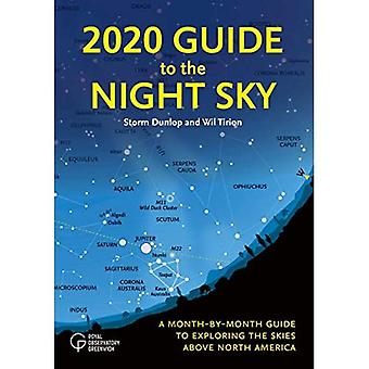 2020 Guide to the Night Sky: A Month-By-Month Guide� to Exploring the Skies Above North America