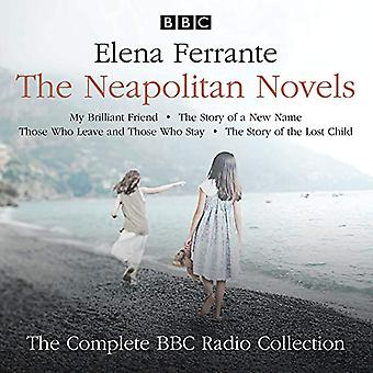 The Neapolitan Novels: My Brilliant Friend, The Story� of a New Name, Those Who� Leave and Those Who Stay & The Story of the Lost Child: The BBC Radio 4 dramatisations