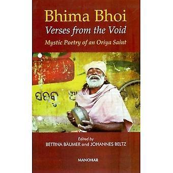 Bhima Bhoi: Verzen uit de leegte, mystieke poëzie van een Oriya Saint