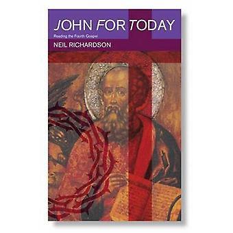 John for Today - Neil Richardsonin neljännen evankeliumin lukeminen - 978033