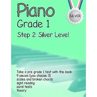 Piano Grade 1 - Step 2 - Silver Level - Take a Pre Grade 1 Exam with Th