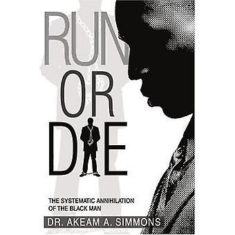 Run or Die: L'anéantissement systématique de l'homme noir