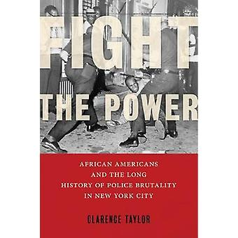 Fight the Power African Americans and the Long History of Police Brutality in New York City