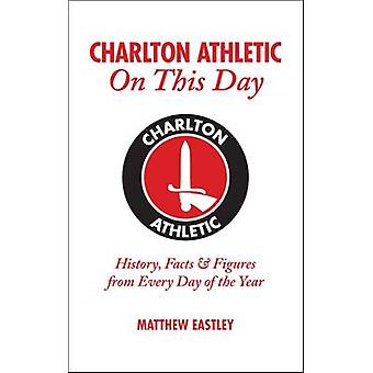 Charlton Athletic On This Day History Facts  Figures from Every Day of the Year