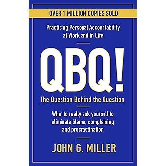 QBQ by John G. Miller
