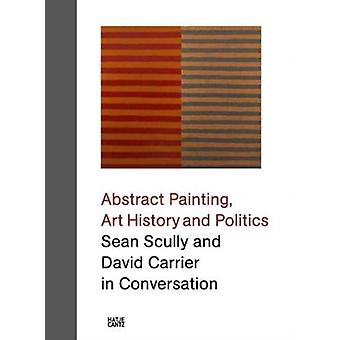 Sean Scully and David Carrier in Conversation by David CarrierSean Scully