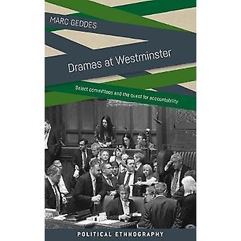 Drama's bij Westminster Select commissies en de zoektocht naar verantwoordelijkheid Politieke Etnografie