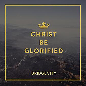 Bridgecity - Christ Be Glorified [CD] USA import